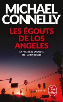 Les égouts de Los Angeles - MichaelConnelly