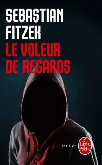 Le voleur de regards - SebastianFitzek
