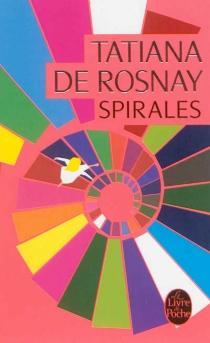 Spirales - Tatiana deRosnay