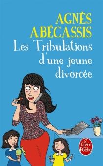 Les tribulations d'une jeune divorcée - AgnèsAbécassis