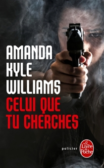 Celui que tu cherches - Amanda Kyle Williams