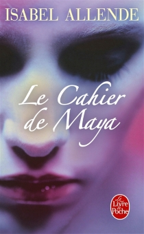 Le cahier de Maya - IsabelAllende