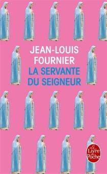 La servante du Seigneur - Jean-LouisFournier