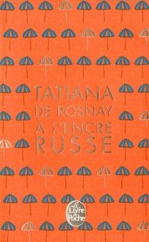 A l'encre russe - Tatiana deRosnay