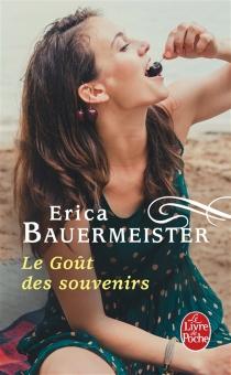 Le goût des souvenirs - EricaBauermeister