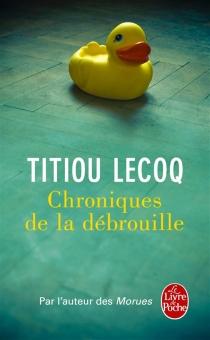Chroniques de la débrouille - TitiouLecoq