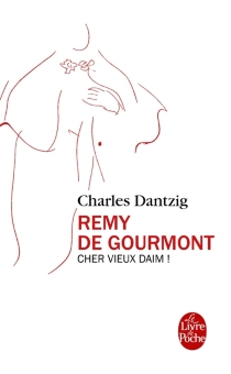 Remy de Gourmont : cher vieux daim ! - CharlesDantzig