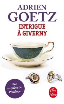 Intrigue à Giverny : une enquête de Pénélope - AdrienGoetz