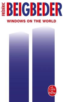 Windows on the world - FrédéricBeigbeder