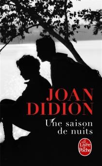 Une saison de nuits - JoanDidion