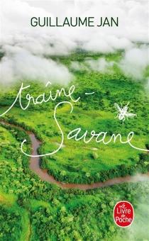Traîne-savane : vingt jours avec David Livingstone - GuillaumeJan