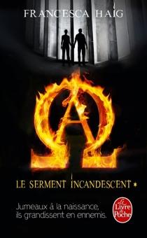 Le serment incandescent - FrancescaHaig