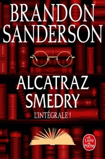 Alcatraz Smedry : l'intégrale ! - BrandonSanderson