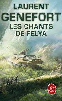 Les chants de Felya : l'intégrale - LaurentGenefort