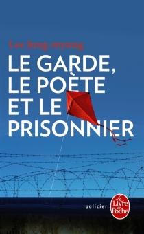 Le garde, le poète et le prisonnier - Jung-MyungLee