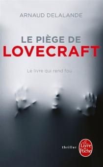 Le piège de Lovecraft : le livre qui rend fou - ArnaudDelalande