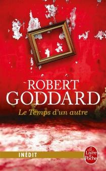 Le temps d'un autre - RobertGoddard