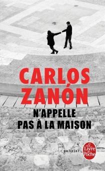 N'appelle pas à la maison - CarlosZanon
