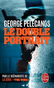 Le double portrait - George P.Pelecanos