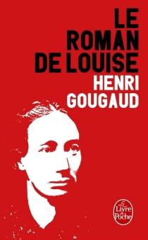 Le roman de Louise - HenriGougaud