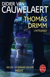 Thomas Drimm : l'intégrale - DidierVan Cauwelaert