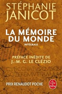 La mémoire du monde : intégrale - StéphanieJanicot