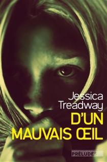 D'un mauvais oeil - JessicaTreadway