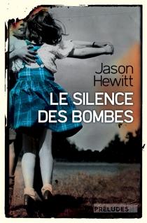 Le silence des bombes - JasonHewitt