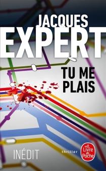 Tu me plais - JacquesExpert