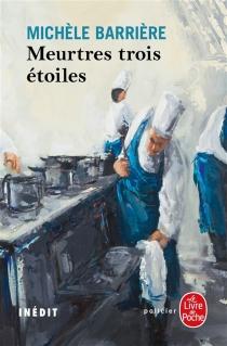 Meurtres trois étoiles : roman inédit - MichèleBarrière