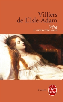 Véra : et autres contes cruels - Auguste deVilliers de L'Isle-Adam