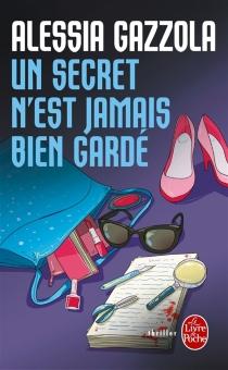 Un secret n'est jamais bien gardé - AlessiaGazzola