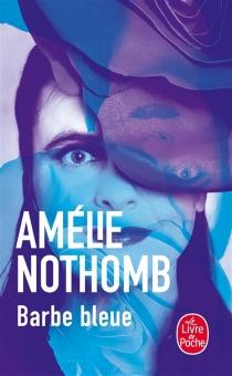 Barbe bleue - AmélieNothomb
