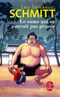 Le sumo qui ne pouvait pas grossir - Éric-EmmanuelSchmitt