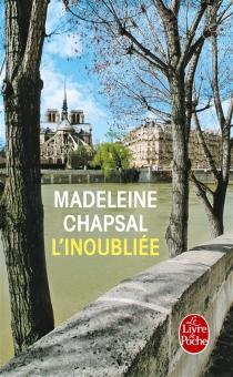 L'inoubliée - MadeleineChapsal
