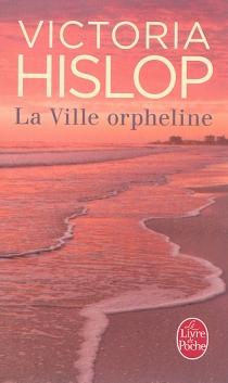 La ville orpheline - VictoriaHislop