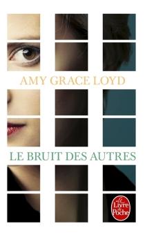 Le bruit des autres - Amy GraceLoyd
