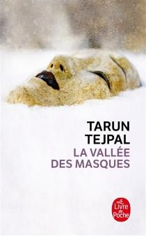La vallée des masques - Tarun J.Tejpal