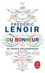 Du bonheur : un voyage philosophique - FrédéricLenoir