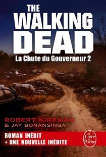 La chute du Gouverneur| The walking dead - JayBonansinga
