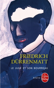 Le juge et son bourreau - Friedrich Dürrenmatt