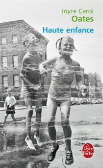 Haute enfance - Joyce CarolOates