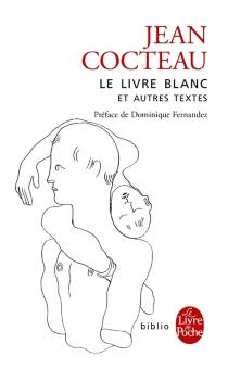 Le livre blanc : et autres textes - JeanCocteau