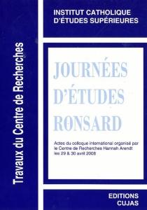 Journées d'études Ronsard : actes du colloque, 29 et 30 avril 2008 - Journées d'études Ronsard