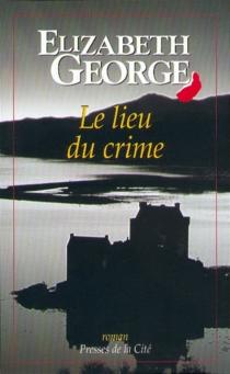 Le lieu du crime - ElizabethGeorge