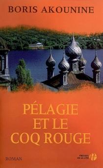 Pélagie et le coq rouge - BorisAkounine