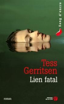 Lien fatal - TessGerritsen