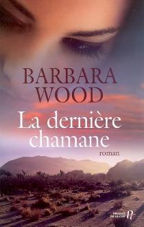La dernière chamane - BarbaraWood