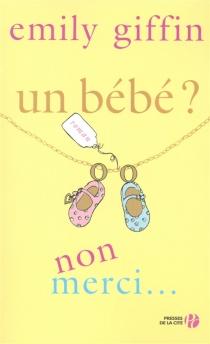 Un bébé ? Non merci - EmilyGiffin