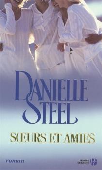 Soeurs et amies - DanielleSteel
